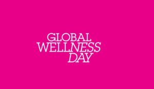 Global Wellness Day - 10 June 2017